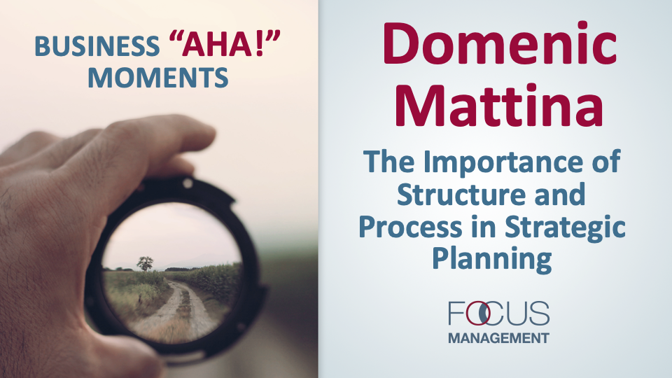 The Importance of Structure and Process in Strategic Planning